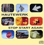 Hautewerk- Stop Start Again